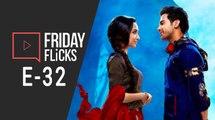 Friday Flicks E-32 | Stree | Yamla Pagla Deewana Phir Se | Rajkumar Rao | Shraddha Kapoor