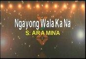 Video Ara Mina Ngayong Wala Ka Na Karaoke Version