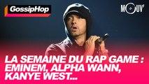 La semaine du rap game : Eminem, Alpha Wann, Kanye West...  #GOSSIPHOP