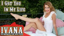 Ivana Raymonda - I Got You In My Life (Original Song & Official Music Video)