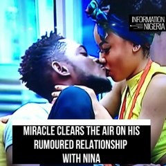 'Nina and I are not dating, we are not in love' – Miracle begs fans