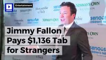 Jimmy Fallon Pays $1,136 Tab for Strangers