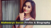 Aishwarya Devan Biography | Age | Family | Movies and Lifestyle