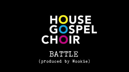 House Gospel Choir - Battle
