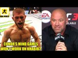 Conor McGregor just can't intimidate a guy like Khabib Nurmagomedov?,Dana White on Conor,Gaethje