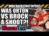 WWE Backstage Exposé - Was Randy Orton vs. Brock Lesnar A SHOOT?!