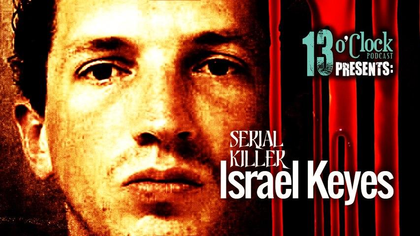 13 O'Clock Episode 99: Serial Killer Israel Keyes - Part 2