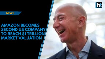 Amazon becomes second US company to reach $1 trillion market valuation