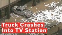 Truck Crashes Into Dallas News Station
