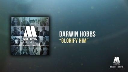 Darwin Hobbs - Glorify Him