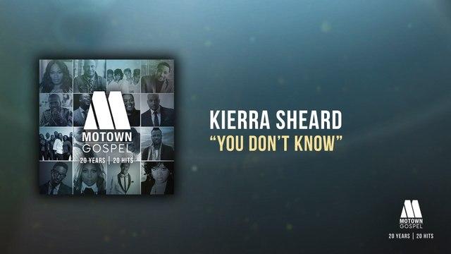 Kierra Sheard - You Don't Know