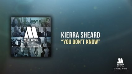 Kierra Sheard - You Don't Know