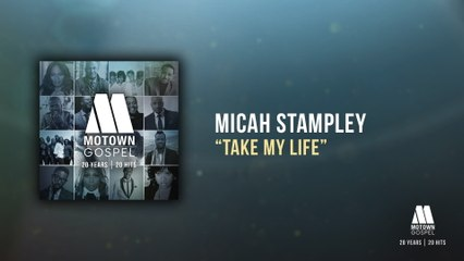 Micah Stampley - Take My Life
