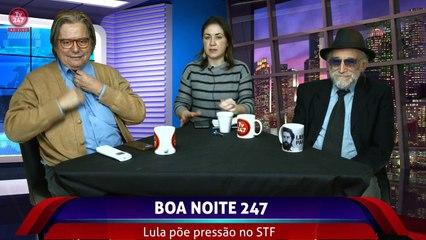 Boa noite 247 - Lula põe pressão no STF (13)