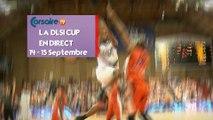 BA : Basket - DLSI Cup 2018 en direct - 06 Septembre 2018