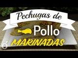 Pechugas de Pollo Marinadas | marinated chicken breast | kiwilimon
