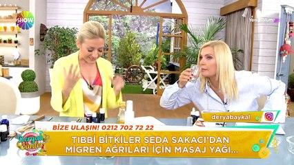Seda Sakacı'dan migren ağrıları için masaj yağı!