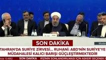 Tahran'da Suriye zirvesi | Ruhani: ABD'nin bölgedeki varlığı son bulmalı
