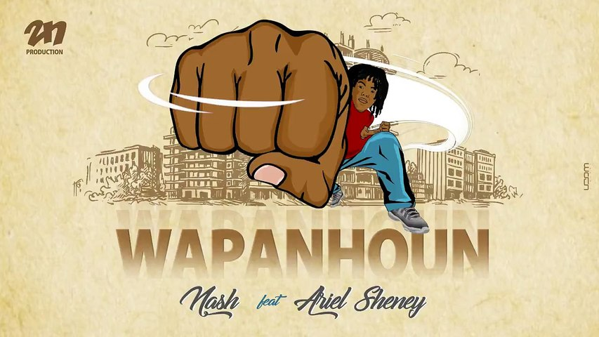 Nash Feat Ariel Sheney - Wapanhoun (Audio Officiel)