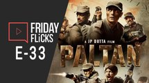 Friday Flicks Episode 33 | Paltan, Laila Majnu Movie Review | Stree Box Office | Highlights