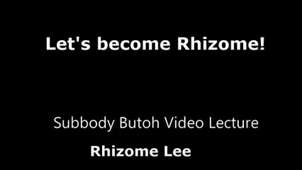 Let's become Rhizome!Rhizome Lee| Subbody method video lecture