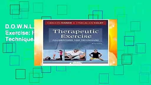 D.O.W.N.L.O.A.D [P.D.F] Therapeutic Exercise: Foundations and Techniques (Therapeudic Exercise: