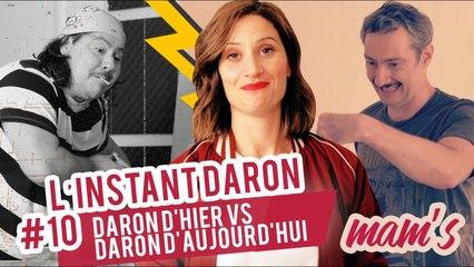INSTANT DARON #10 : DARON D'HIER vs DARON D'AUJOURD'HUI