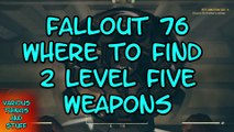 Fallout 76  Where to Find Two Level 5 Weapons