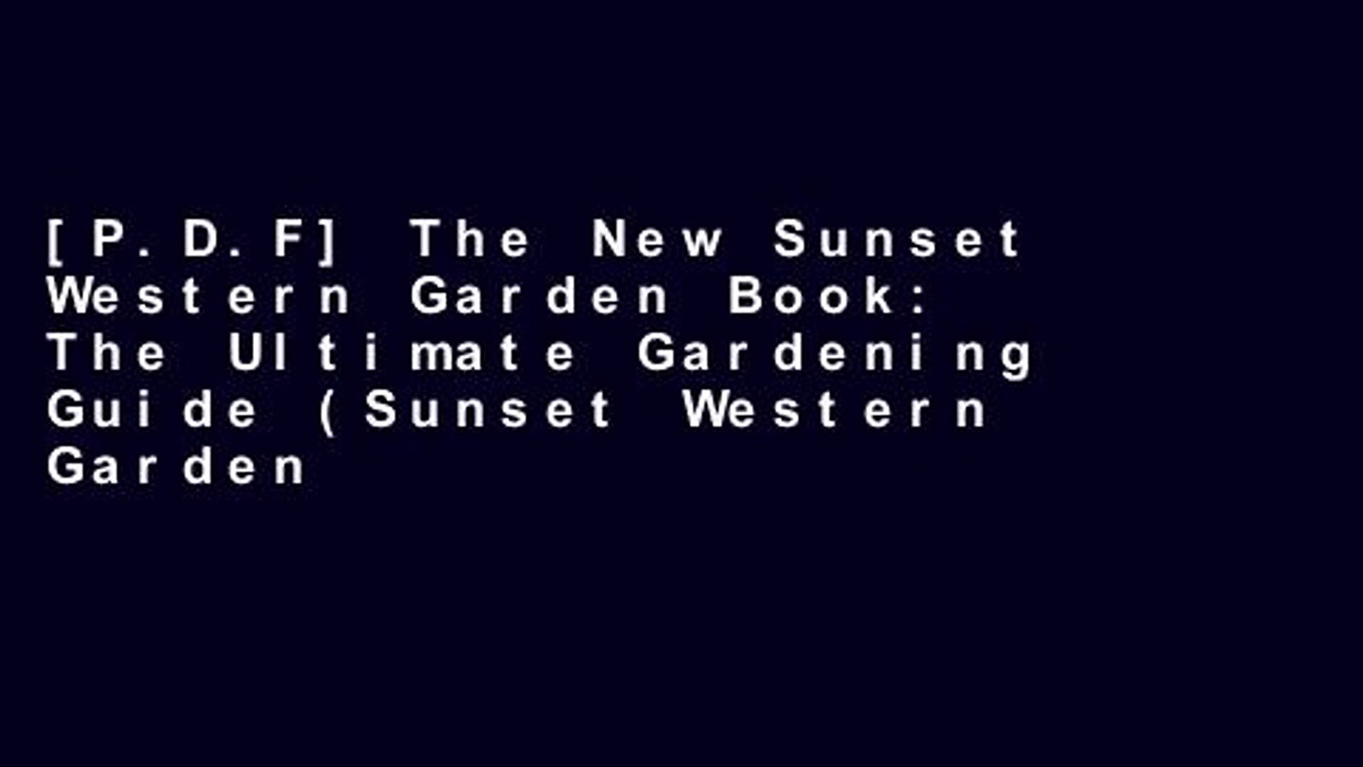 [P.D.F] The New Sunset Western Garden Book: The Ultimate Gardening Guide (Sunset Western Garden
