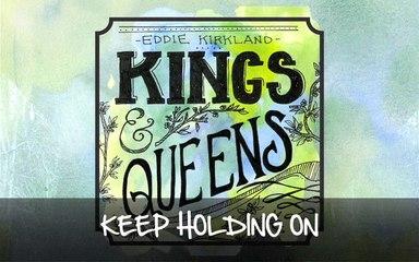 Eddie Kirkland - Keep Holding On