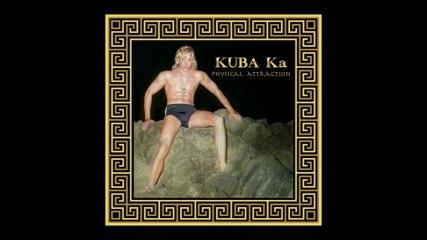 Kuba Ka - Physical Attraction