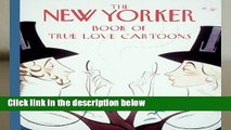 [P.D.F] New Yorker Book of True Love Cartoons by New Yorker Magazine