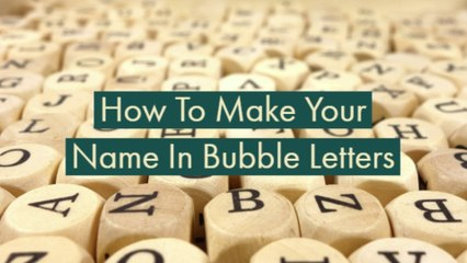 How To Make Your Name In Bubble Letters!!!
