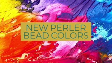 NEW PERLER BEAD COLORS!!!