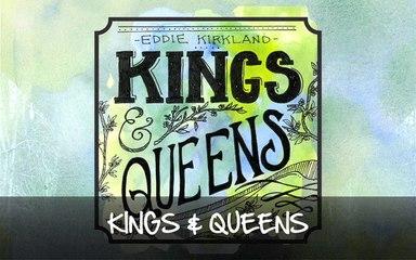 Eddie Kirkland - Kings & Queens