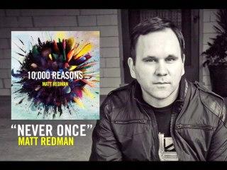 Matt Redman - Never Once