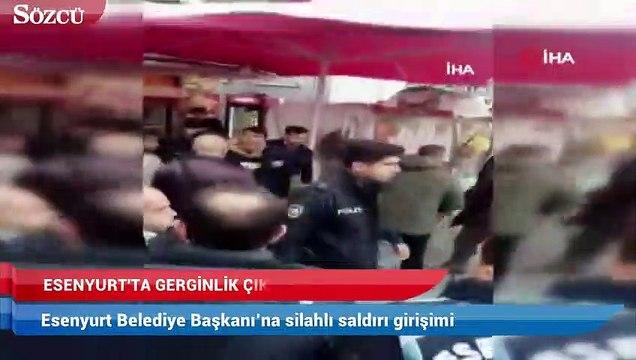 Esenyurt Belediye Başkanı'na silahlı saldırı girişimi