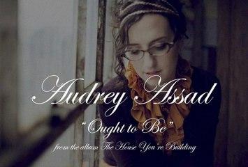 Audrey Assad - Ought To Be