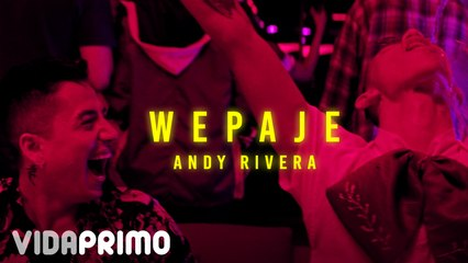 Andy Rivera | Wepaje [Official Video]