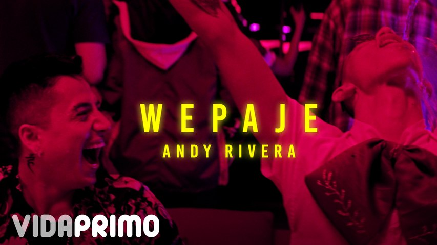 Andy Rivera   Wepaje [Official Video]