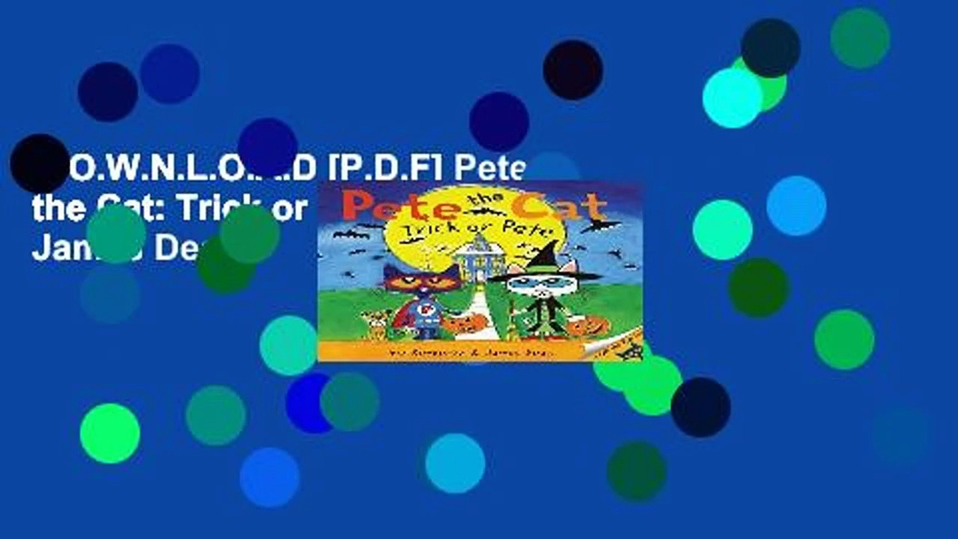 D.O.W.N.L.O.A.D [P.D.F] Pete the Cat: Trick or Pete by James Dean