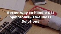 Better Way to handle RSI Symptoms - Ewellness Solutions