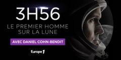 Daniel Cohn-Bendit - 3h56, le premier homme sur la Lune
