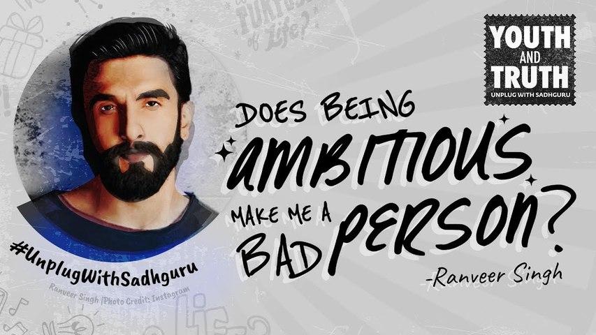 Is Being Ambitious A Bad Thing_ Ranveer asks Sadhguru
