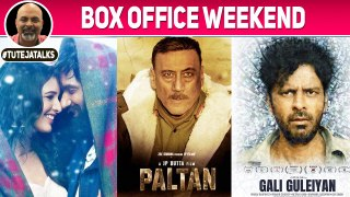 Weekend Box Office Paltan, Laila Majnu & Gali Guleiyan #TutejaTalks