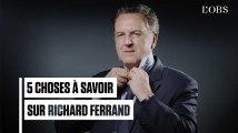 5 choses à savoir sur Richard Ferrand