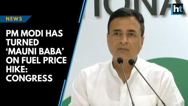 PM Modi has turned 'mauni baba' on fuel price hike: Congress