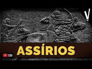 IMPÉRIO ASSÍRIO│ História