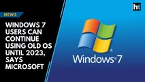 Windows 7 users can continue using old OS until 2023, says Microsoft