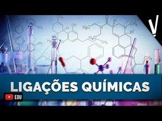 LIGAÇÕES QUÍMICAS | Química